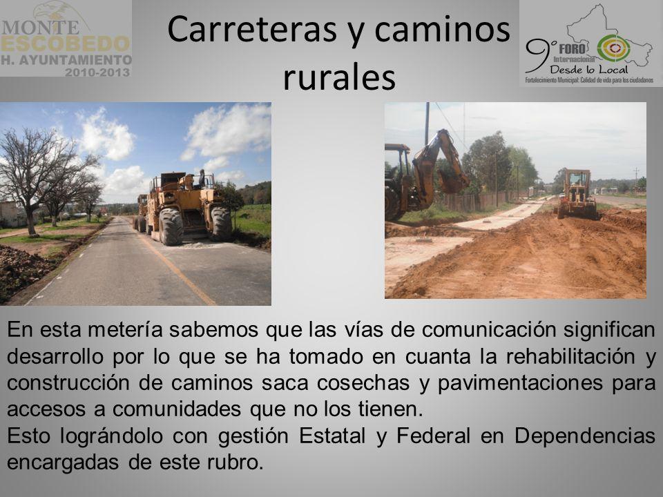 Carreteras y caminos rurales En esta metería sabemos que las vías de comunicación significan desarrollo por lo que se ha tomado en cuanta la rehabilitación y construcción de caminos saca cosechas y pavimentaciones para accesos a comunidades que no los tienen.