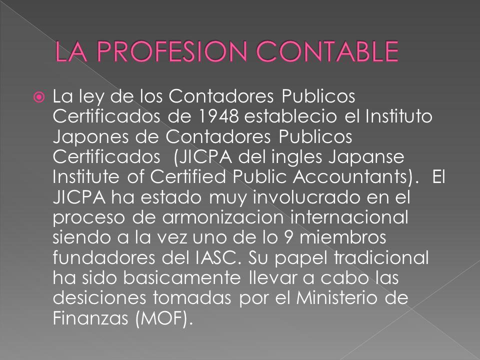La ley de los Contadores Publicos Certificados de 1948 establecio el Instituto Japones de Contadores Publicos Certificados (JICPA del ingles Japanse Institute of Certified Public Accountants).