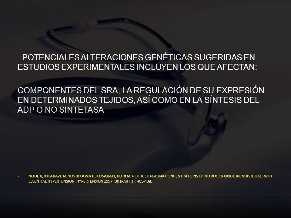 . POTENCIALES ALTERACIONES GENÉTICAS SUGERIDAS EN ESTUDIOS EXPERIMENTALES INCLUYEN LOS QUE AFECTAN: COMPONENTES DEL SRA, LA REGULACIÓN DE SU EXPRESIÓN