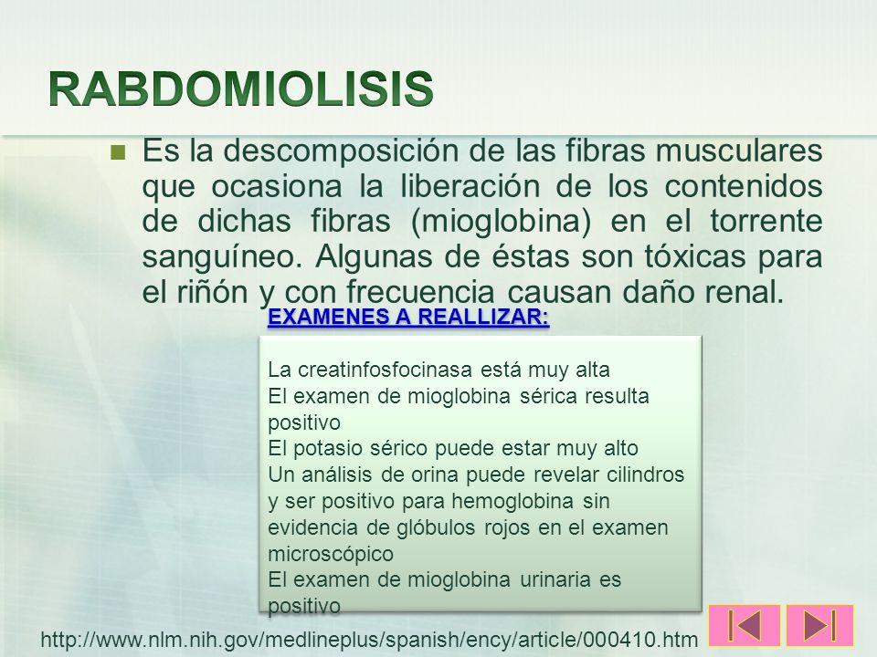 Es la descomposición de las fibras musculares que ocasiona la liberación de los contenidos de dichas fibras (mioglobina) en el torrente sanguíneo. Alg
