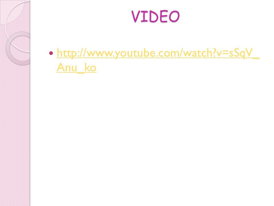 VIDEO http://www.youtube.com/watch?v=sSqV_ Anu_ko http://www.youtube.com/watch?v=sSqV_ Anu_ko