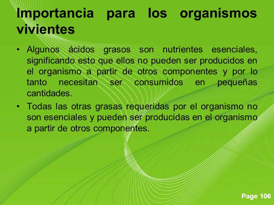 Page 106 Importancia para los organismos vivientes Algunos ácidos grasos son nutrientes esenciales, significando esto que ellos no pueden ser producid