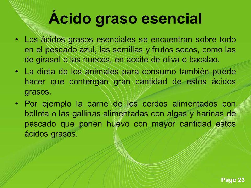 Page 23 Ácido graso esencial Los ácidos grasos esenciales se encuentran sobre todo en el pescado azul, las semillas y frutos secos, como las de giraso