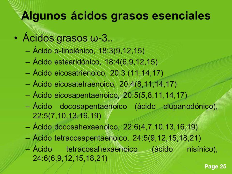Page 25 Algunos ácidos grasos esenciales Ácidos grasos ω-3.. –Ácido α-linolénico, 18:3(9,12,15) –Ácido estearidónico, 18:4(6,9,12,15) –Ácido eicosatri