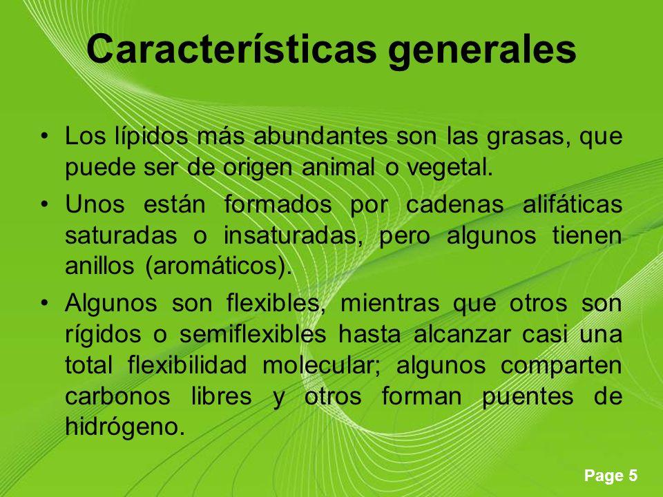 Page 5 Características generales Los lípidos más abundantes son las grasas, que puede ser de origen animal o vegetal. Unos están formados por cadenas