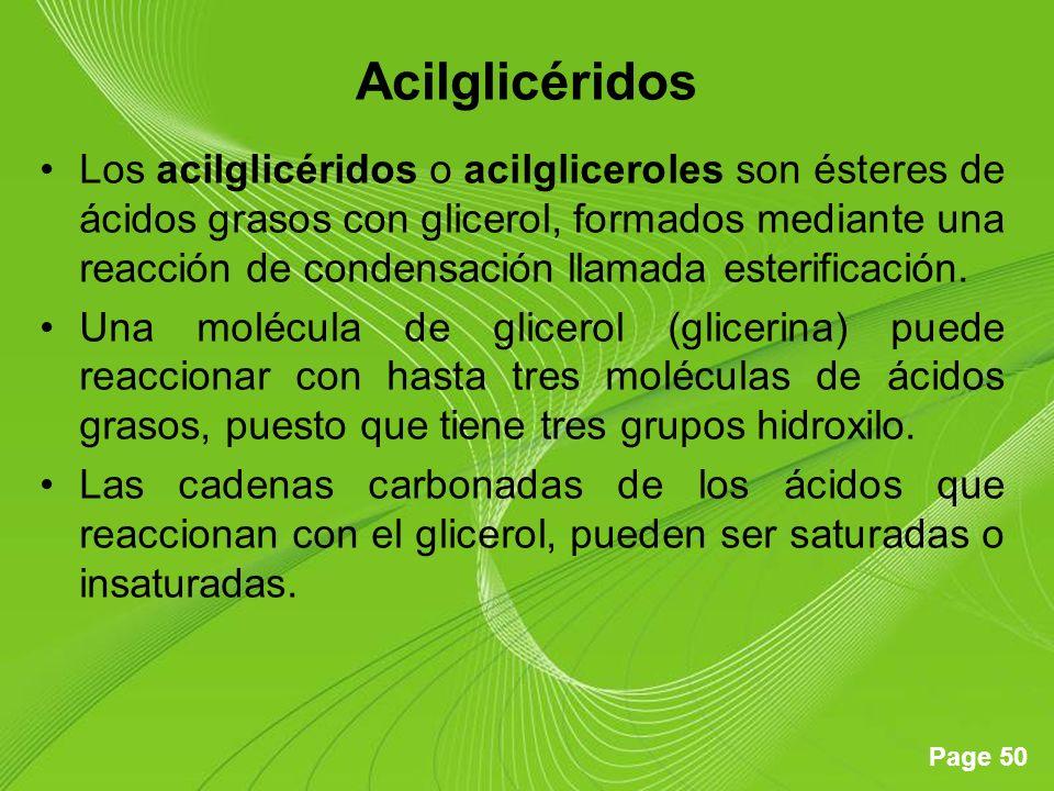 Page 50 Acilglicéridos Los acilglicéridos o acilgliceroles son ésteres de ácidos grasos con glicerol, formados mediante una reacción de condensación llamada esterificación.