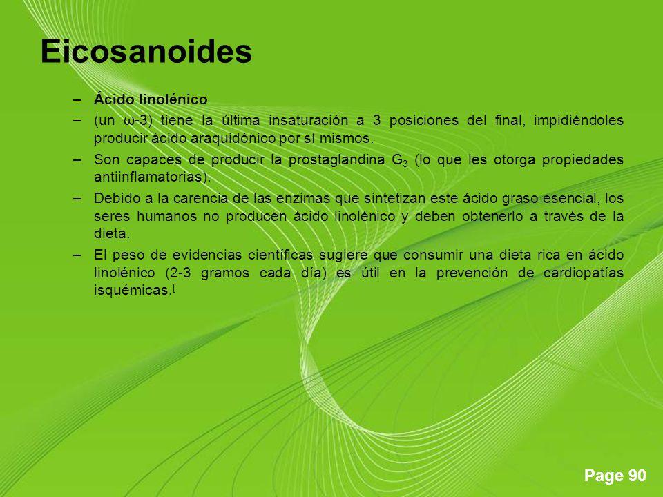 Page 90 Eicosanoides –Ácido linolénico –(un ω-3) tiene la última insaturación a 3 posiciones del final, impidiéndoles producir ácido araquidónico por