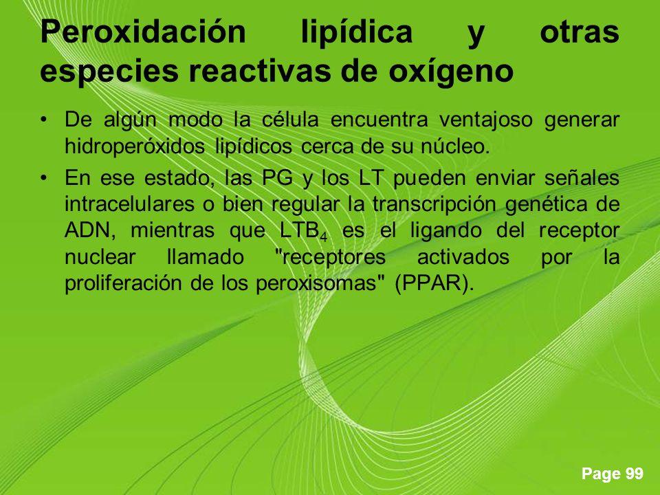 Page 99 Peroxidación lipídica y otras especies reactivas de oxígeno De algún modo la célula encuentra ventajoso generar hidroperóxidos lipídicos cerca de su núcleo.