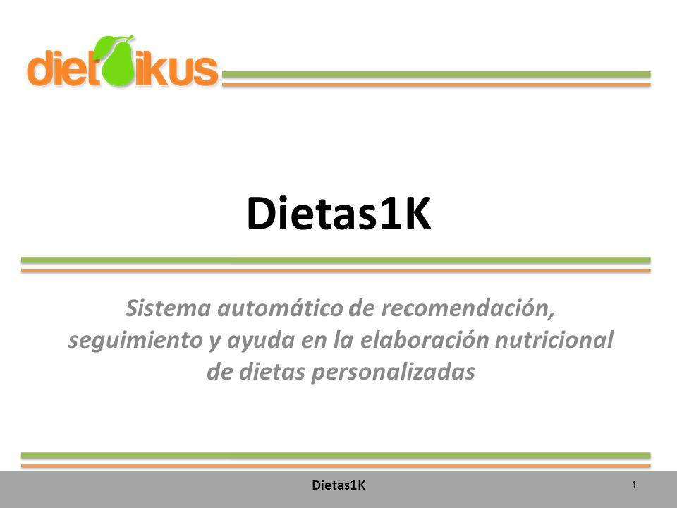 Dietas1K Sistema automático de recomendación, seguimiento y ayuda en la elaboración nutricional de dietas personalizadas Dietas1K 1