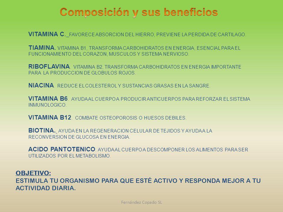 VITAMINA C. FAVORECE ABSORCION DEL HIERRO, PREVIENE LA PERDIDA DE CARTILAGO. TIAMINA. VITAMINA B1, TRANSFORMA CARBOHIDRATOS EN ENERGIA, ESENCIAL PARA