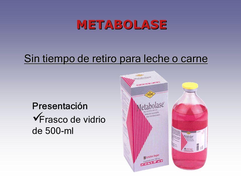 Presentación Frasco de vidrio de 500-ml Sin tiempo de retiro para leche o carne METABOLASE