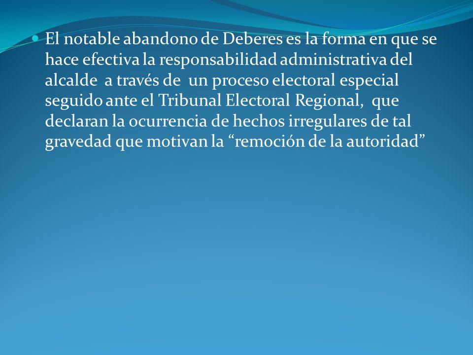 El notable abandono de Deberes es la forma en que se hace efectiva la responsabilidad administrativa del alcalde a través de un proceso electoral espe