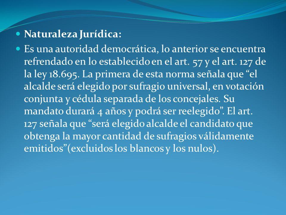 Naturaleza Jurídica: Es una autoridad democrática, lo anterior se encuentra refrendado en lo establecido en el art. 57 y el art. 127 de la ley 18.695.