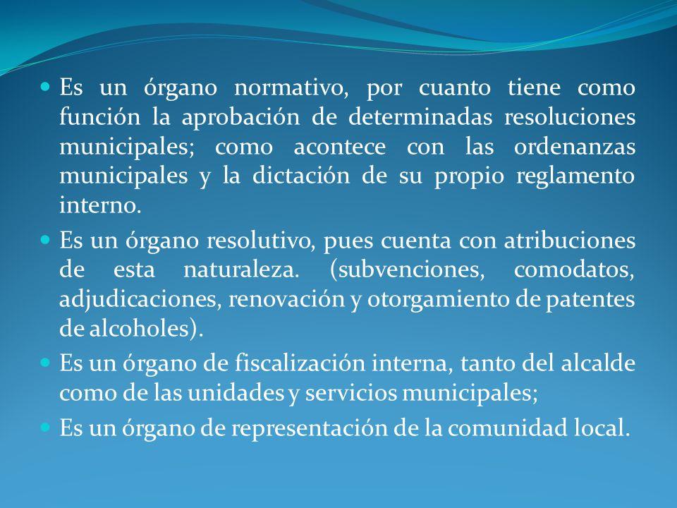 Es un órgano normativo, por cuanto tiene como función la aprobación de determinadas resoluciones municipales; como acontece con las ordenanzas municip