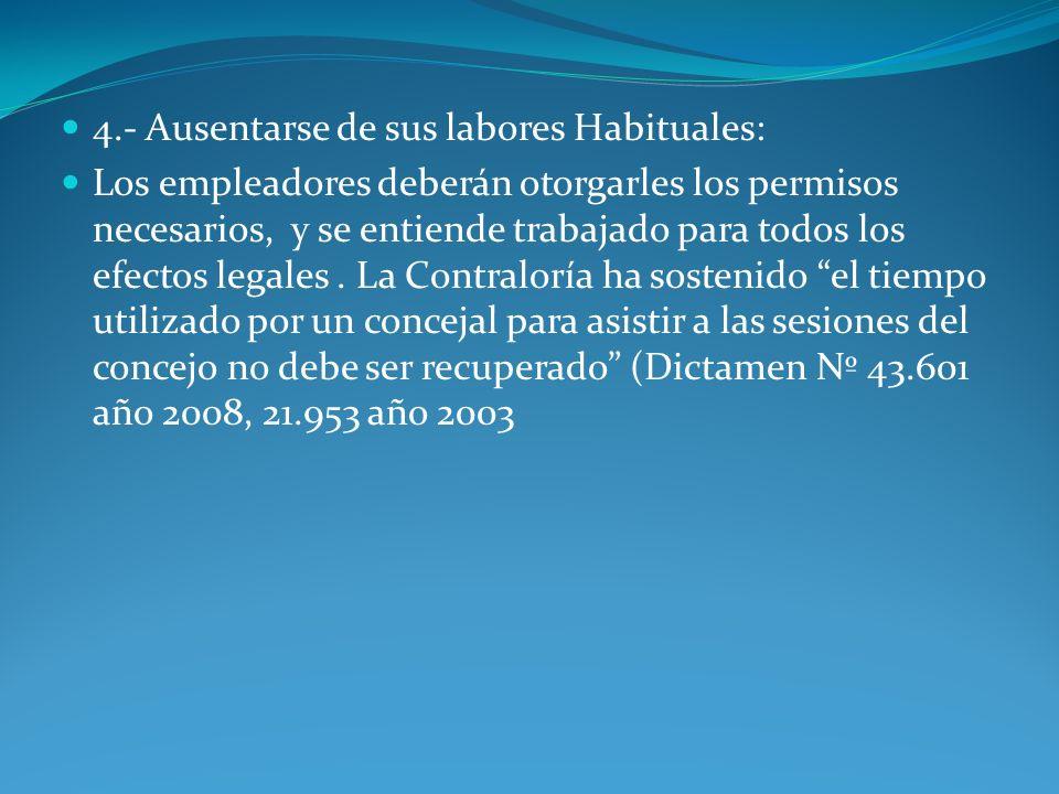 4.- Ausentarse de sus labores Habituales: Los empleadores deberán otorgarles los permisos necesarios, y se entiende trabajado para todos los efectos l
