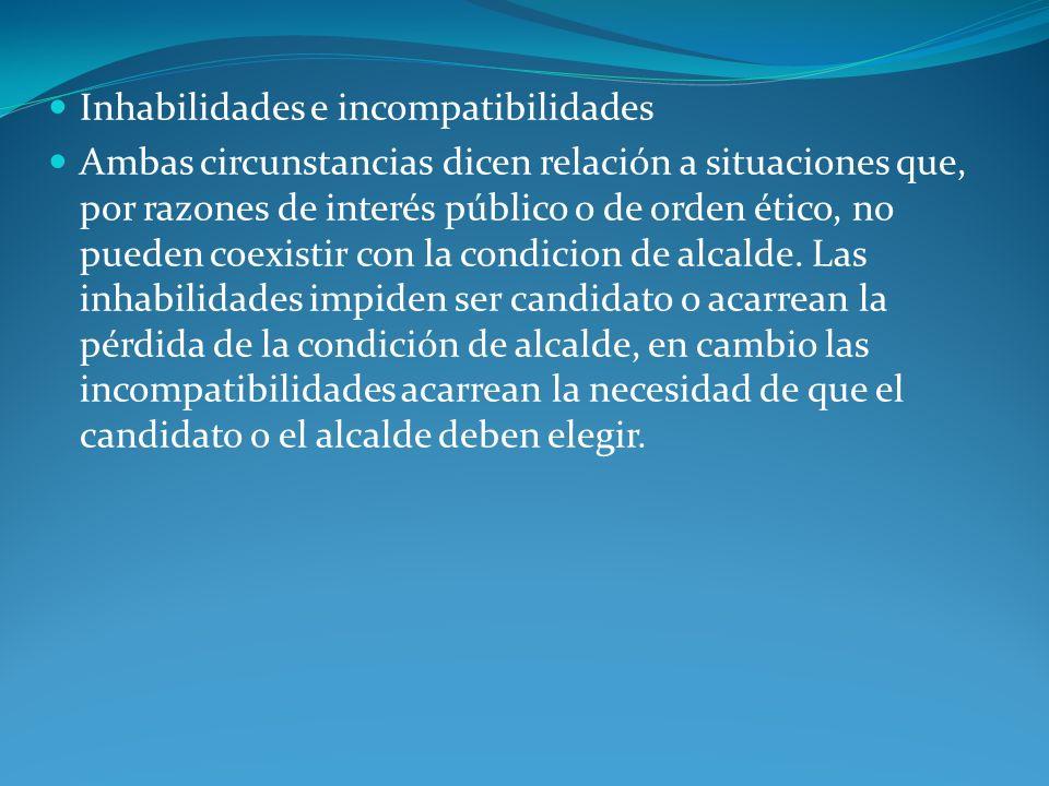 Inhabilidades e incompatibilidades Ambas circunstancias dicen relación a situaciones que, por razones de interés público o de orden ético, no pueden c