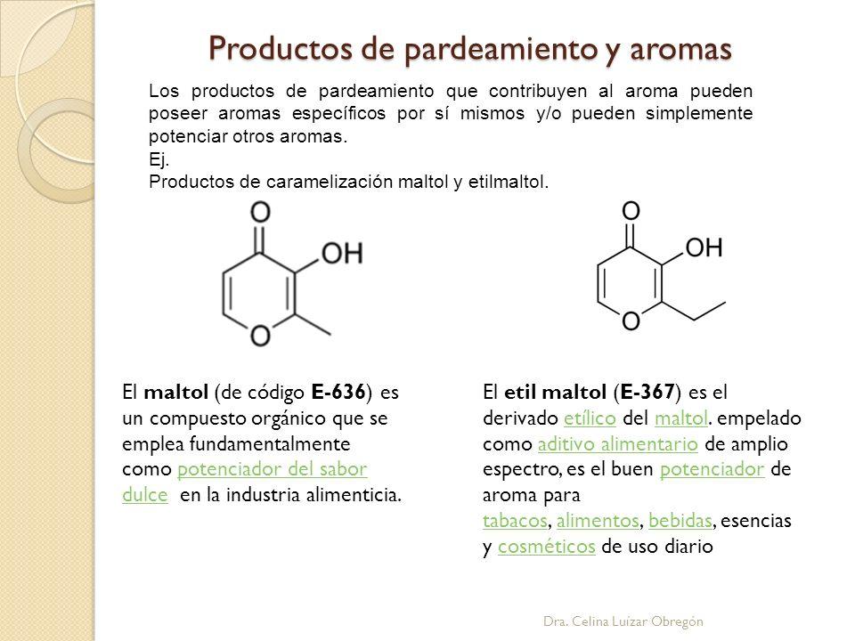 Productos de pardeamiento y aromas Los productos de pardeamiento que contribuyen al aroma pueden poseer aromas específicos por sí mismos y/o pueden si
