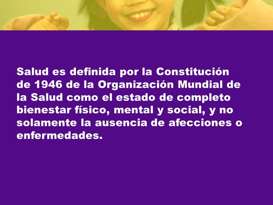 Salud es definida por la Constitución de 1946 de la Organización Mundial de la Salud como el estado de completo bienestar físico, mental y social, y n