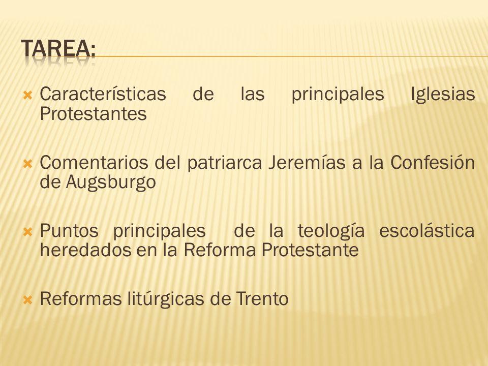 Características de las principales Iglesias Protestantes Comentarios del patriarca Jeremías a la Confesión de Augsburgo Puntos principales de la teolo