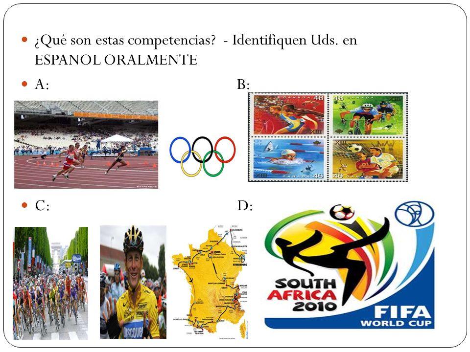 ¿Qué son estas competencias? - Identifiquen Uds. en ESPANOL ORALMENTE A: B: C: D: