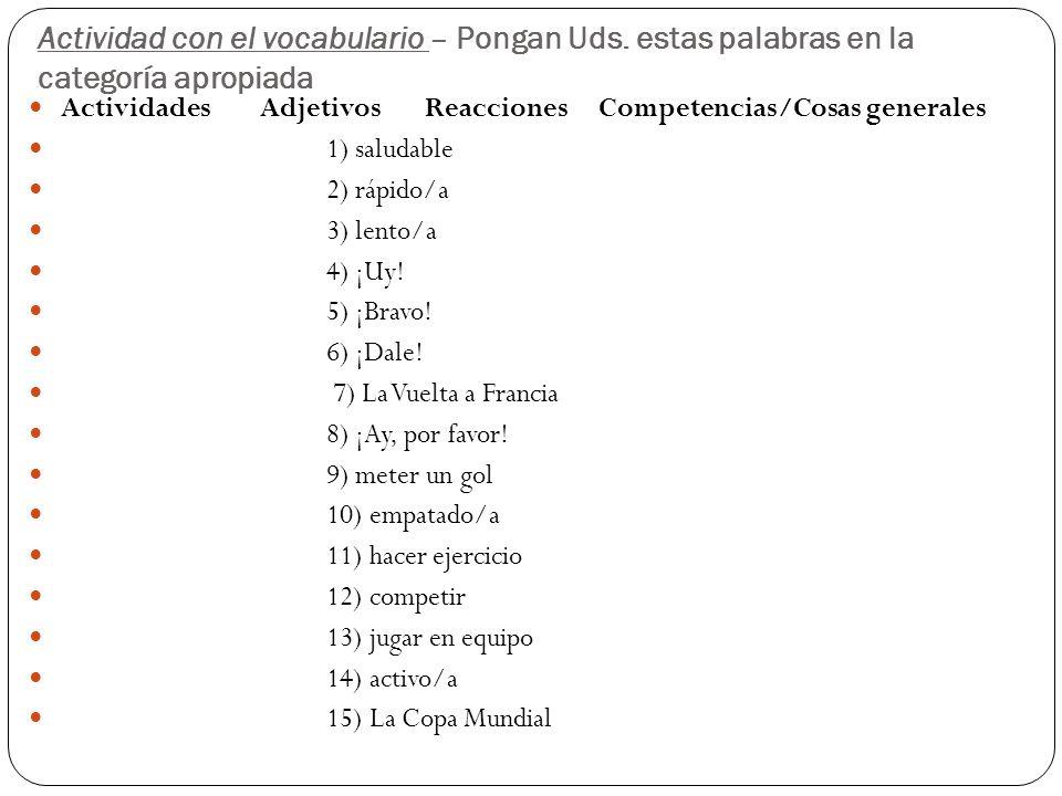 Práctica – Escribe cada adjetivo como un adverbio #1) serio #2) lento #3) rápido #4) activo