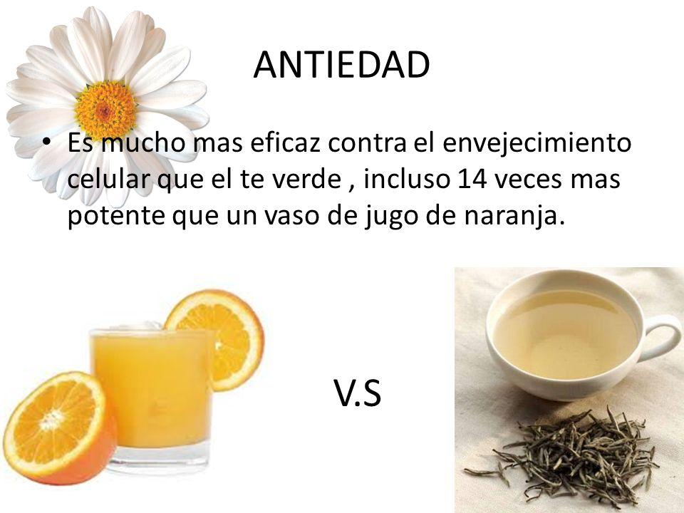 ANTIEDAD Es mucho mas eficaz contra el envejecimiento celular que el te verde, incluso 14 veces mas potente que un vaso de jugo de naranja. V.S