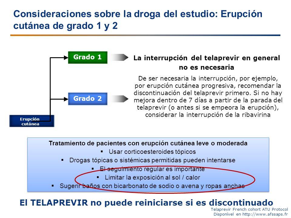 Consideraciones sobre la droga del estudio: Erupción cutánea de grado 1 y 2 Tratamiento de pacientes con erupción cutánea leve o moderada Usar cortico