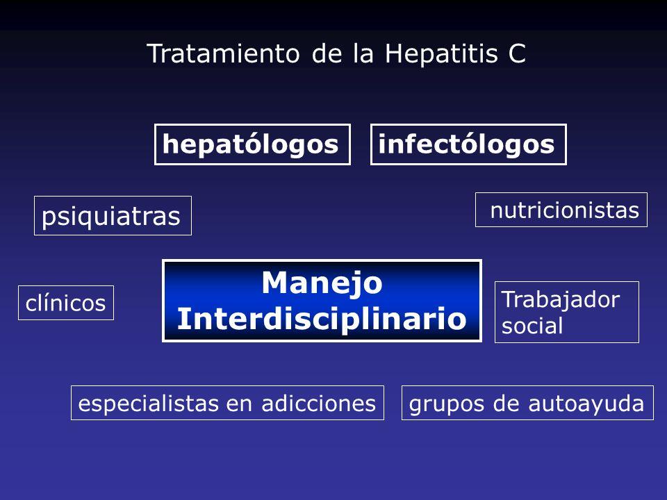 Manejo Interdisciplinario infectólogos psiquiatras especialistas en adicciones hepatólogos nutricionistas grupos de autoayuda clínicos Trabajador soci