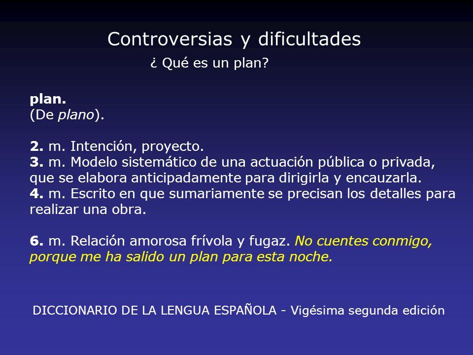 plan. (De plano). 2. m. Intención, proyecto. 3. m. Modelo sistemático de una actuación pública o privada, que se elabora anticipadamente para dirigirl