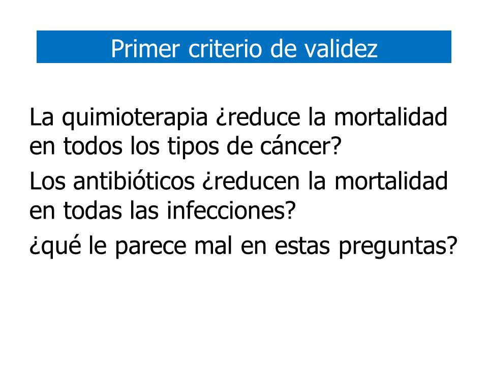 La quimioterapia ¿reduce la mortalidad en todos los tipos de cáncer? Los antibióticos ¿reducen la mortalidad en todas las infecciones? ¿qué le parece
