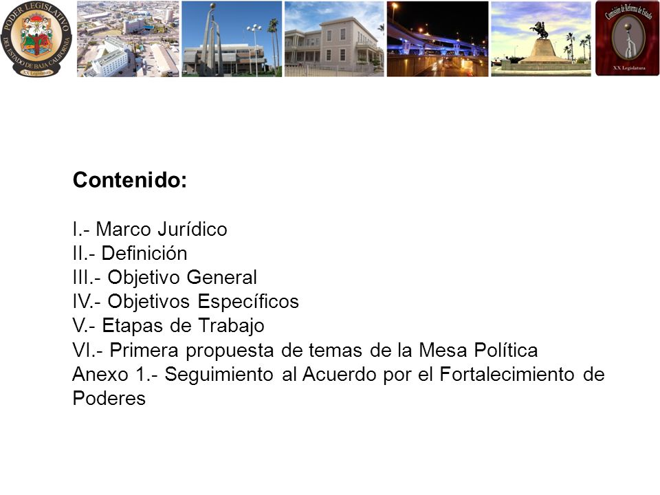 Contenido: I.- Marco Jurídico II.- Definición III.- Objetivo General IV.- Objetivos Específicos V.- Etapas de Trabajo VI.- Primera propuesta de temas