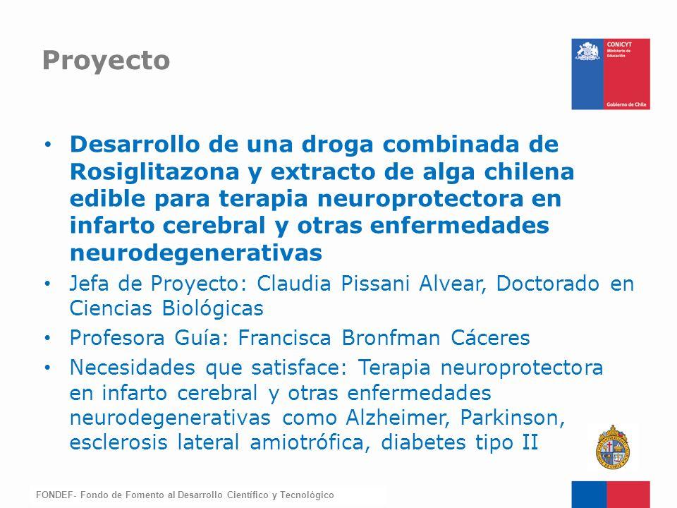 FONDEF-Fondo de Fomento Desarrollo de una droga combinada de Rosiglitazona y extracto de alga chilena edible para terapia neuroprotectora en infarto c
