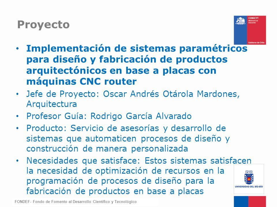 FONDEF-Fondo de Fomento Implementación de sistemas paramétricos para diseño y fabricación de productos arquitectónicos en base a placas con máquinas C