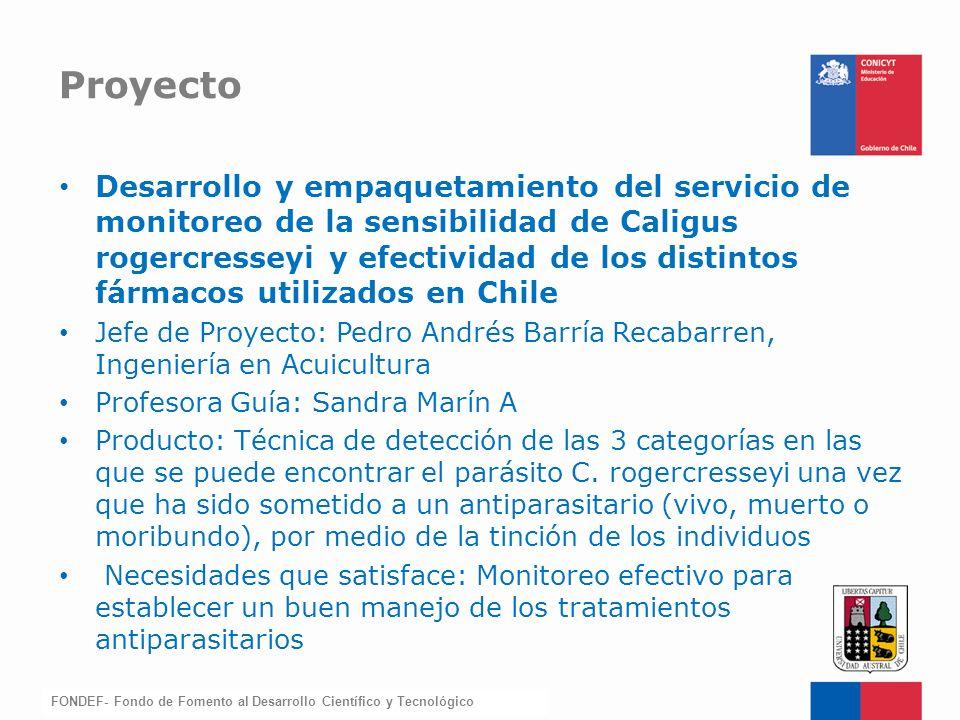 FONDEF-Fondo de Fomento Desarrollo y empaquetamiento del servicio de monitoreo de la sensibilidad de Caligus rogercresseyi y efectividad de los distin