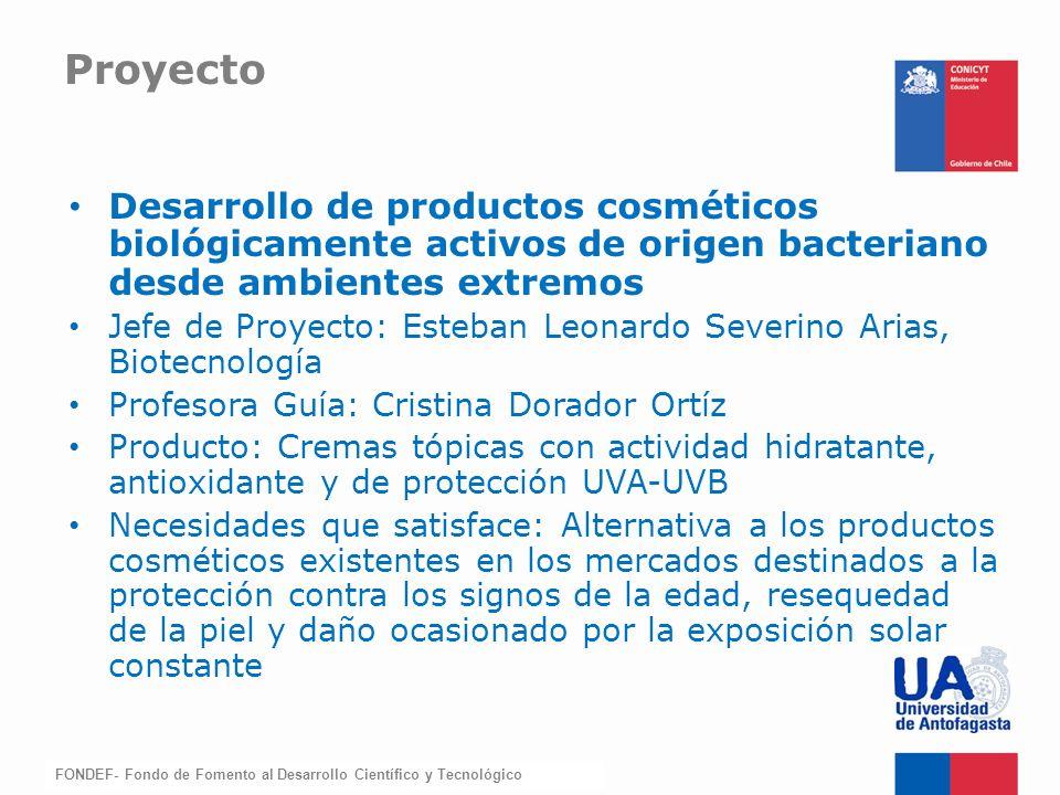 FONDEF-Fondo de Fomento Proyecto Desarrollo de productos cosméticos biológicamente activos de origen bacteriano desde ambientes extremos Jefe de Proye