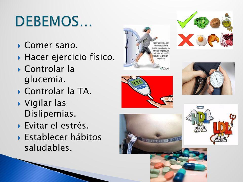 Comer sano.Hacer ejercicio físico. Controlar la glucemia.