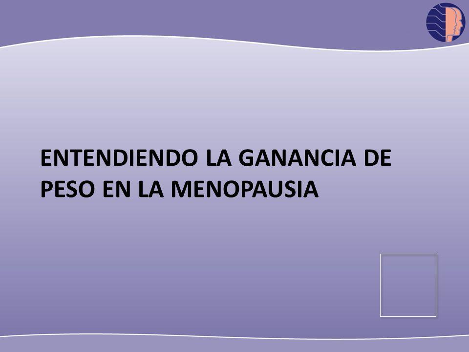 Hormone therapy and cognition Victor W. Henderson, 2012 ENTENDIENDO LA GANANCIA DE PESO EN LA MENOPAUSIA