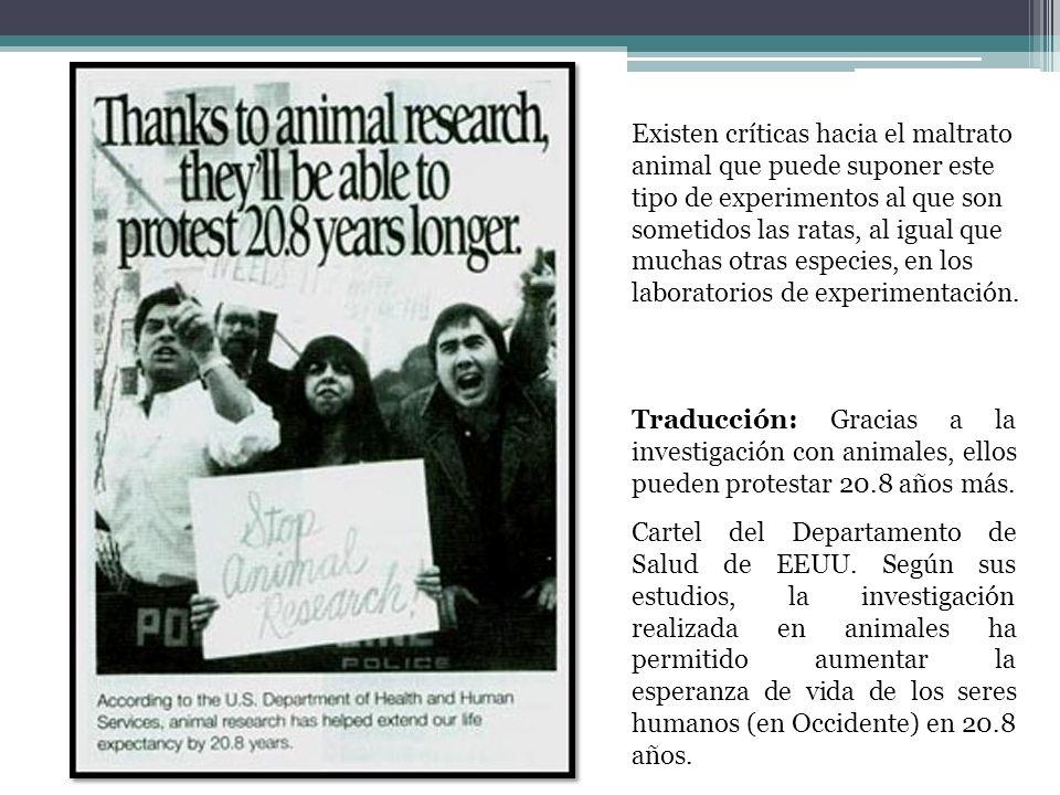 Traducción: Gracias a la investigación con animales, ellos pueden protestar 20.8 años más. Cartel del Departamento de Salud de EEUU. Según sus estudio