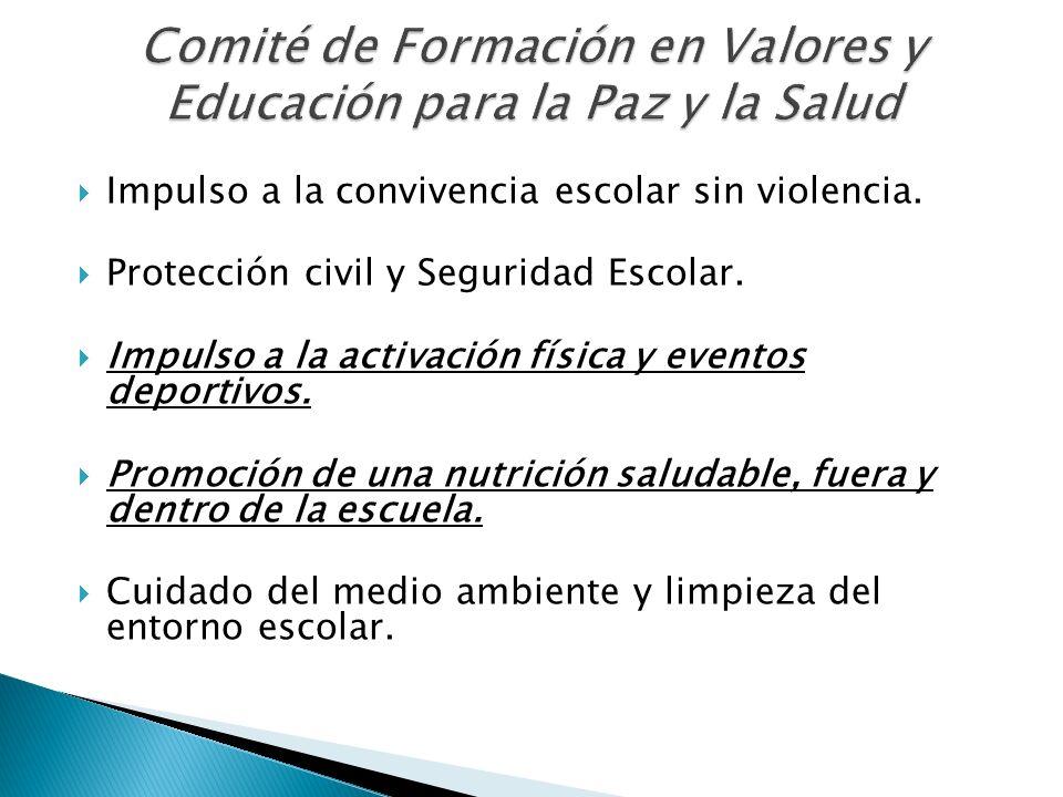 Impulso a la convivencia escolar sin violencia. Protección civil y Seguridad Escolar. Impulso a la activación física y eventos deportivos. Promoción d