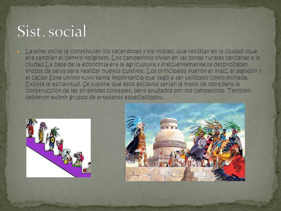 La elite social la constituían los sacerdotes y los nobles, que residían en la ciudad (que era también el centro religioso). Los campesinos vivían en