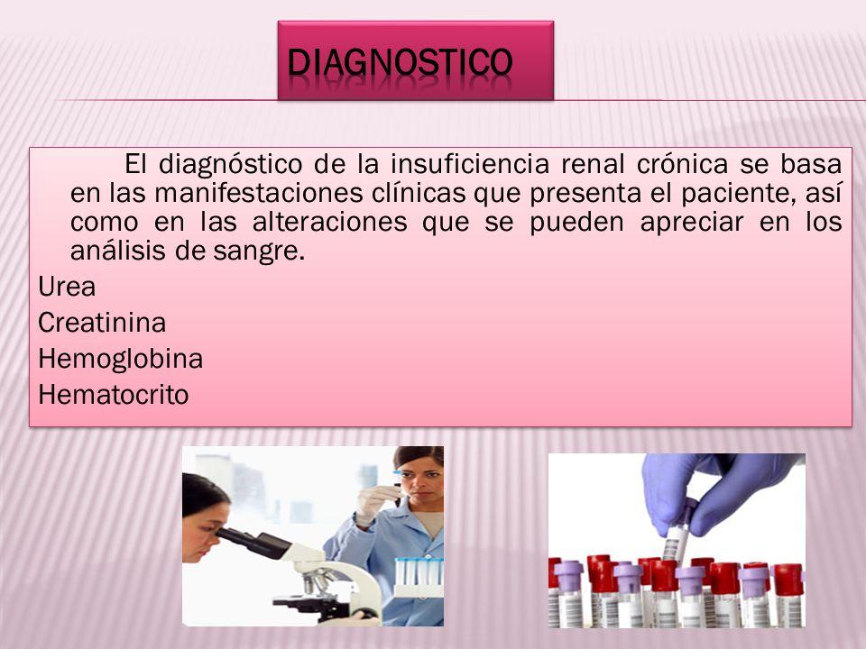 El diagnóstico de la insuficiencia renal crónica se basa en las manifestaciones clínicas que presenta el paciente, así como en las alteraciones que se