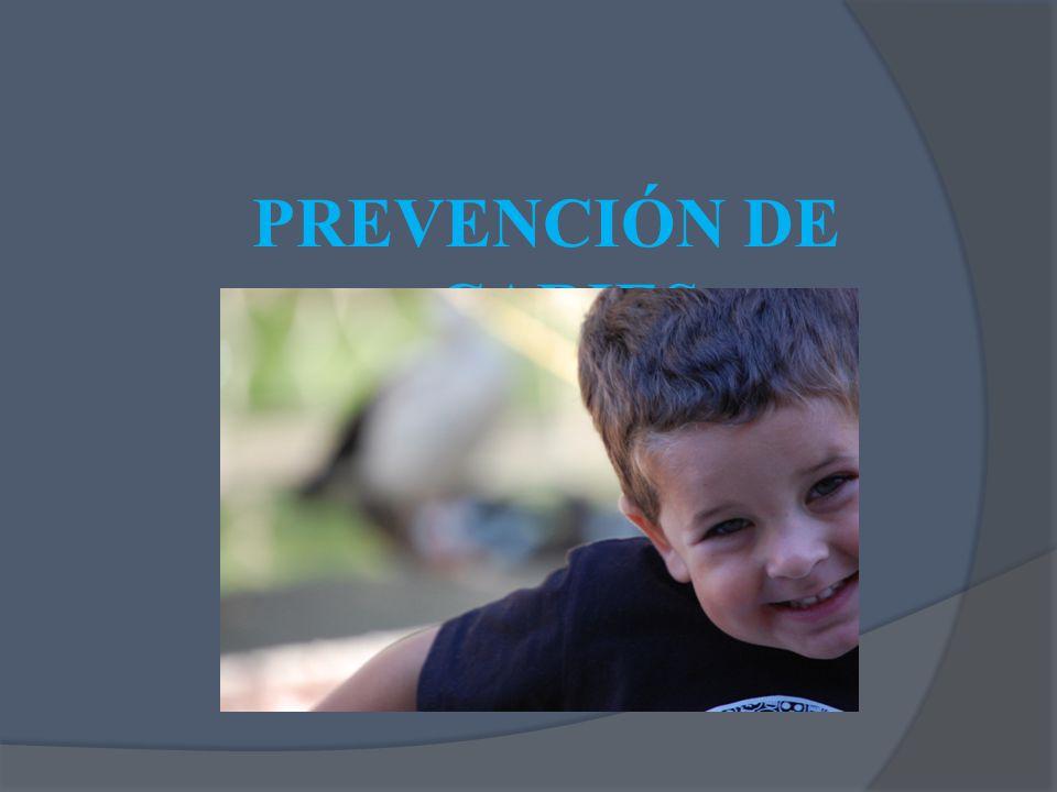 PREVENCIÓN DE CARIES