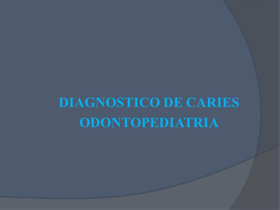 DIAGNOSTICO DE CARIES ODONTOPEDIATRIA