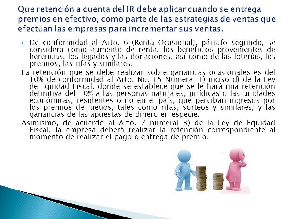 De conformidad al Arto. 6 (Renta Ocasional), párrafo segundo, se considera como aumento de renta, los beneficios provenientes de herencias, los legado