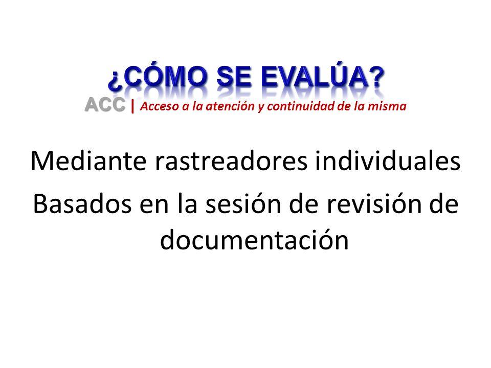 Mediante rastreadores individuales Basados en la sesión de revisión de documentación ACC ACC | Acceso a la atención y continuidad de la misma