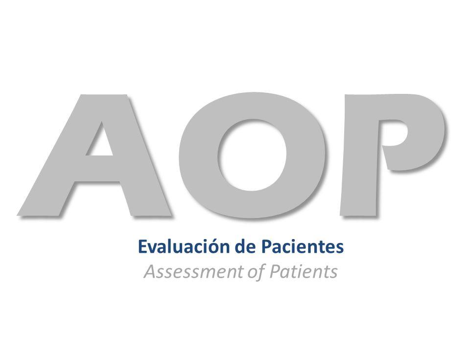 Evaluación de Pacientes Assessment of Patients AOP