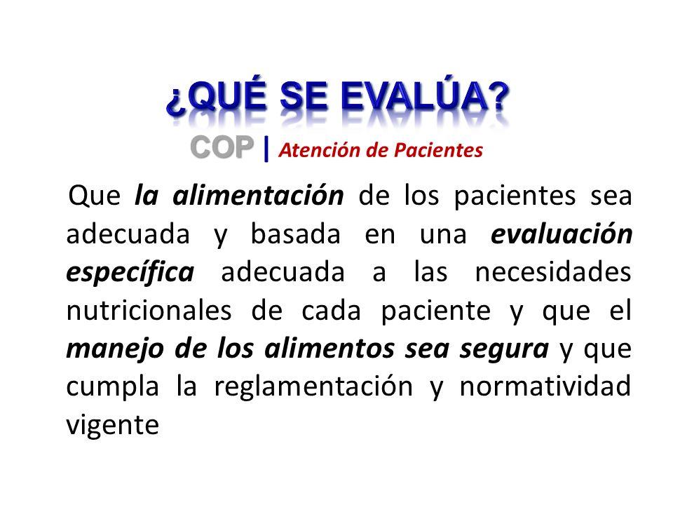 Que la alimentación de los pacientes sea adecuada y basada en una evaluación específica adecuada a las necesidades nutricionales de cada paciente y qu