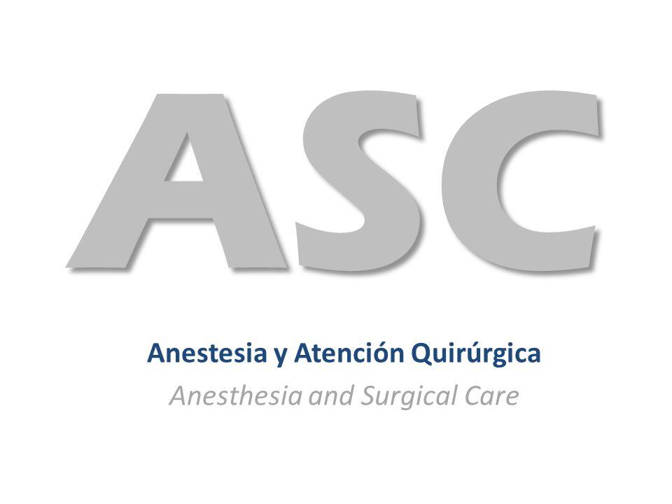 Anestesia y Atención Quirúrgica Anesthesia and Surgical Care ASC