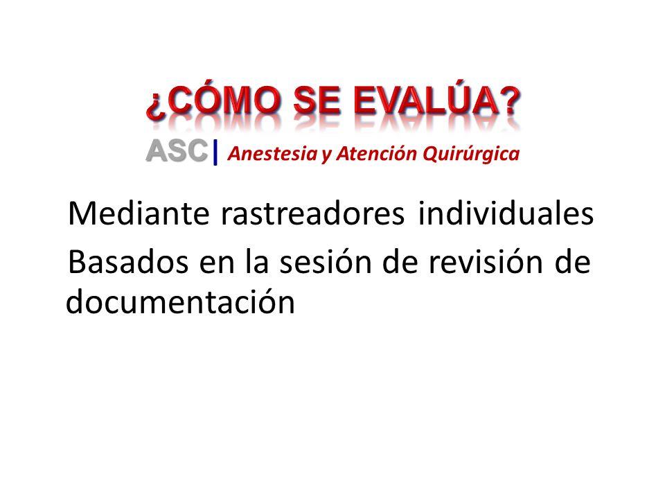 Mediante rastreadores individuales Basados en la sesión de revisión de documentación ASC ASC | Anestesia y Atención Quirúrgica