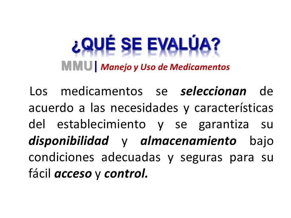 Los medicamentos se seleccionan de acuerdo a las necesidades y características del establecimiento y se garantiza su disponibilidad y almacenamiento b